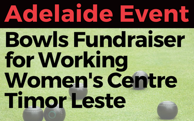 Adelaide event: SA Activist Committee Working Women's Centre Timor-Leste Bowls Fundraiser
