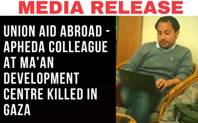 Media Release: Union Aid Abroad – APHEDA colleague at MA'AN Development Centre has been fatally shot in Gaza