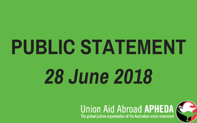 Union Aid Abroad APHEDA Public Statement – 28 June 2018