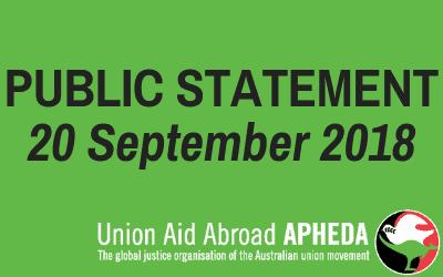Union Aid Abroad APHEDA Public Statement – 20 September 2018